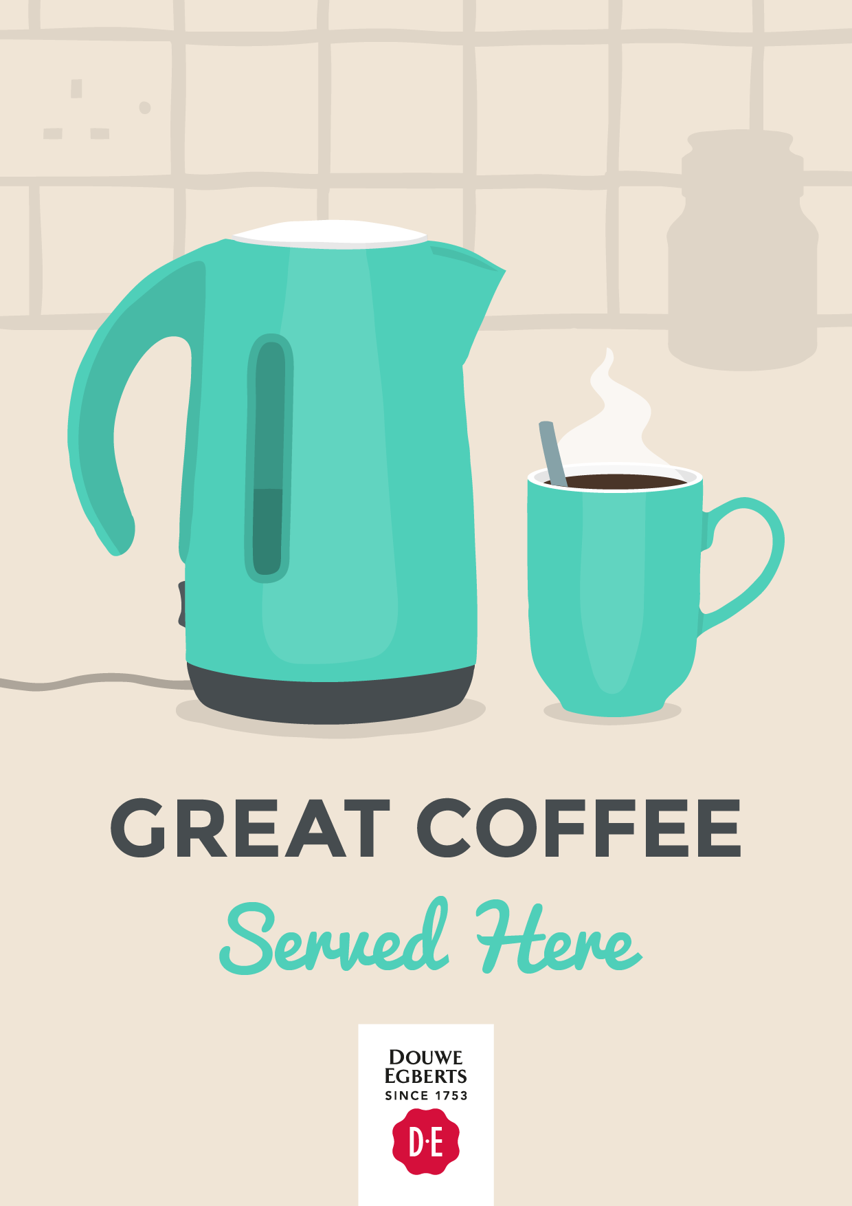 Illustrated poster of a kettle and a cup of coffee, strapline: Great Coffee Served Here